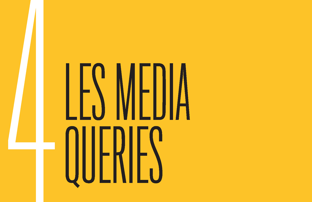 Chapter 4: Les Media Queries