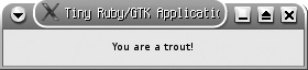 You are a GTK trout