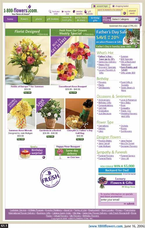 "Advanced E-Commerce (Pattern Group G)FEATURED PRODUCTS (G1)FEATURED PRODUCTS (G1) Products, featured.Products, featuredexamples1-800-flowers.com highlights several kinds of featured products, including ""Florist Designed,"" as well as specials like ""DOUBLE POINTS!"" and ""SAVE 10%."" The attractive photographs also give the flowers a seductive quality."