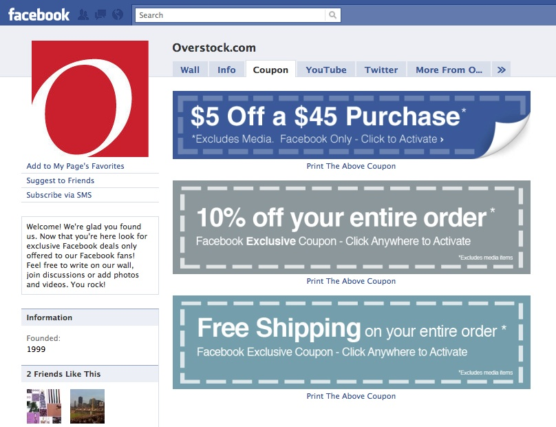 Exclusive offers, information, or deals entice users to click Like and keep coming back to the Page. Overstock.com's Page offers special coupons just for Facebook Page members.