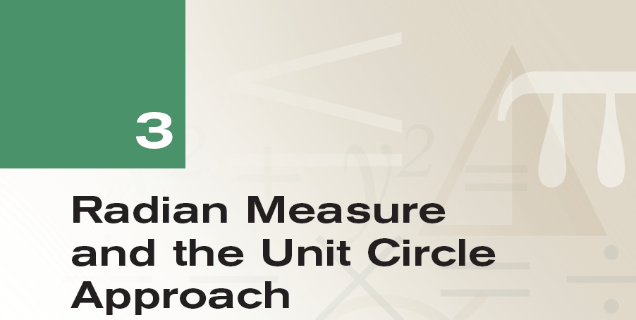 3 Radian Measure and the Unit Circle Approach - Trigonometry