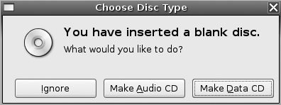 The prompt that greets you when you insert a blank CD or DVD