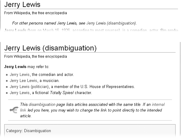 Top: If you type Jerry Lewis in the search box and click Go, you arrive at this article. If you had another Jerry Lewis in mind, simply click the Jerry Lewis (disambiguation) link near the top of the page. Bottom: The Jerry Lewis (disambiguation) page lists four articles that editors think readers might want when they search for the name Jerry Lewis.