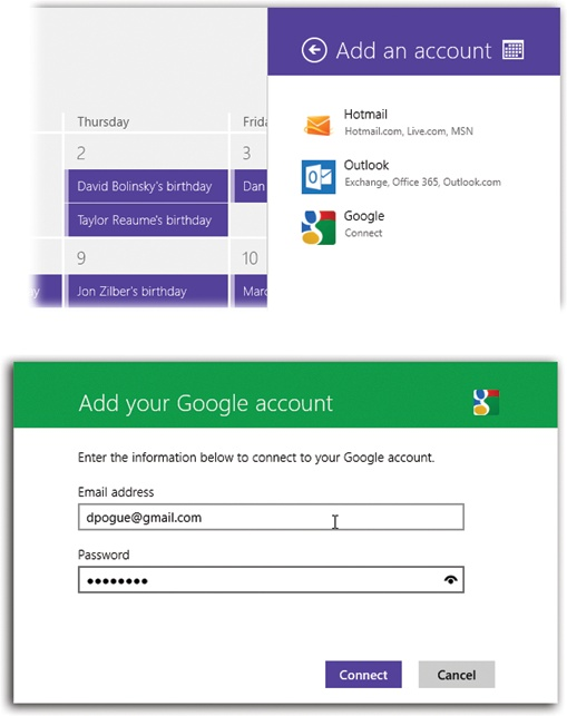 "To add a Google, Hotmail, or Microsoft calendar account, open the Charms bar. Select Settings, then Accounts, then ""Add an account"" (top). Enter the name and password for the account (bottom); hit Connect. Each account's events show up in a different color, for your confusion-reducing pleasure."