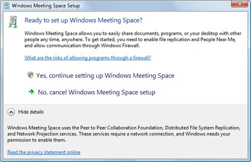 Your first use of Windows Meeting Space entails a firewall adjustment.