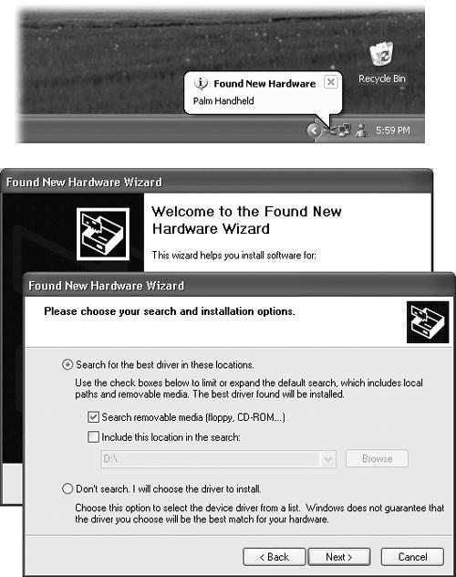 "Top: You're halfway home. Windows XP has at least acknowledged that you've plugged something in. Click the balloon to proceed with the software installation (if you didn't install the software first, as you should have). Bottom: The Found New Hardware Wizard. You'll rarely use the bottom option, ""Don't search. I will choose the driver to install."" It's primarily used to override Windows XP's own, preinstalled driver in favor of another one—for example, one that came from the original manufacturer that you've been told offers more features than the official Microsoft driver."