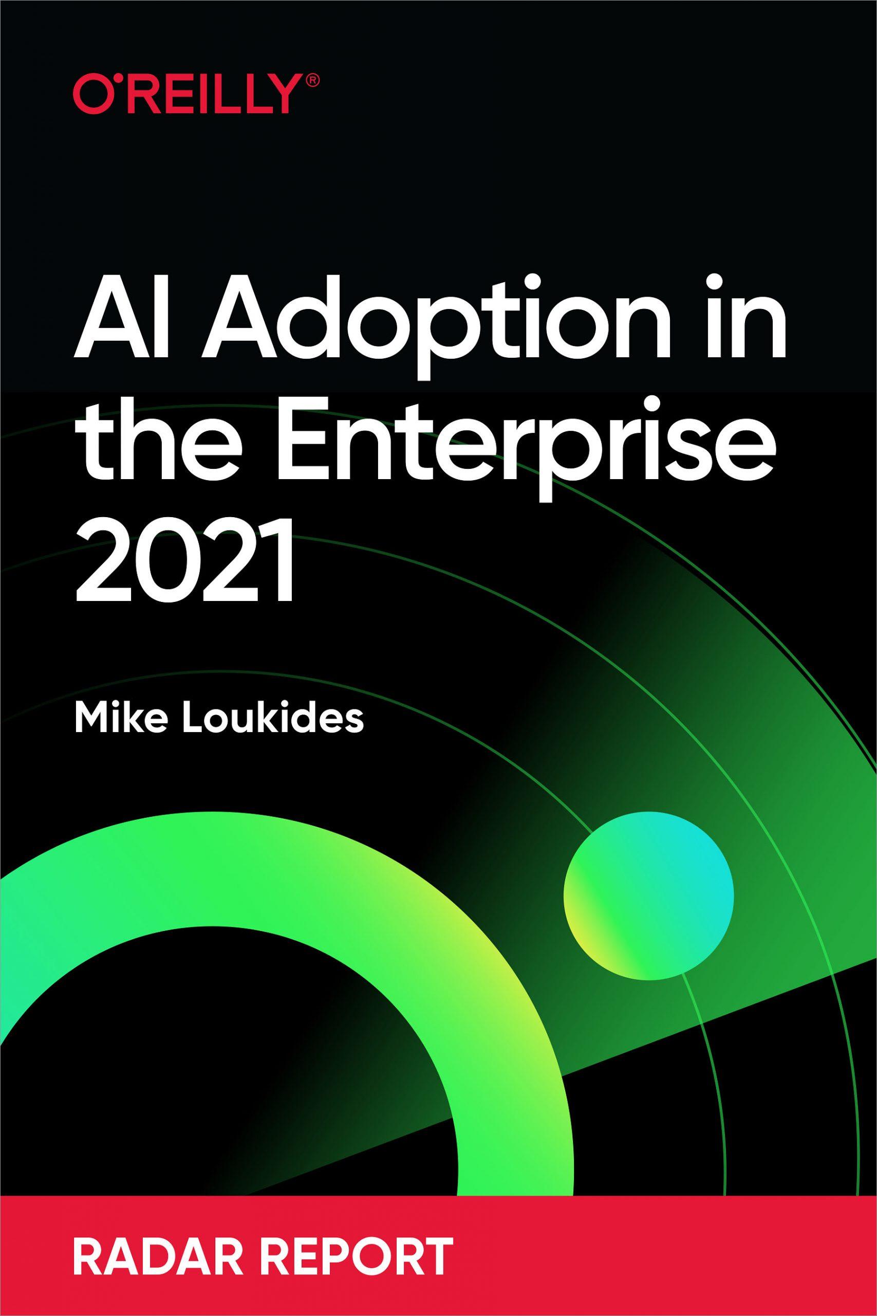 AI Adoption in the Enterprise 2021